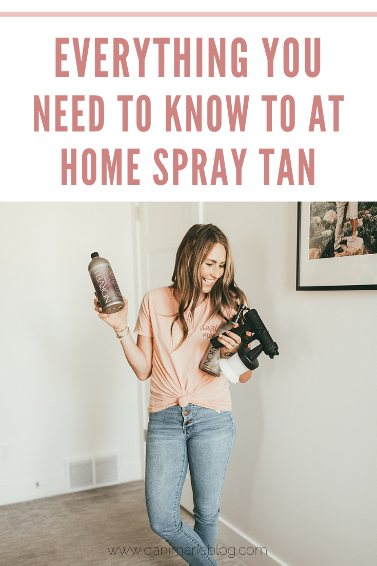 Utah Blogger Dani Marie shares how you can do an at home spray tan flawlessly!